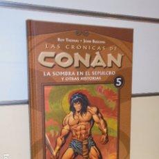 Cómics: LAS CRONICAS DE CONAN Nº 5 LA SOMBRA EN EL SEPULCRO Y OTRAS HISTORIAS - FORUM -. Lote 173987910