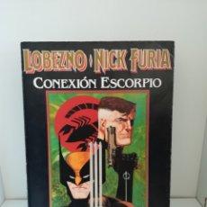 Cómics: LOBEZNO - NICK FURIA: CONEXIÓN ESCORPIO, ARCHIE GOODWIN / HOWARD CHAYKIN. Lote 174031194