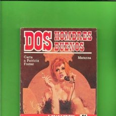 Cómics: DOS HOMBRES BUENOS NUMERO 41 CARTA A PATRICIA FOSTER Y MATANZA. Lote 181513096