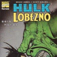 Cómics: HULK / LOBEZNO. SEIS HORAS - FORUM - MUY BUEN ESTADO. Lote 181852316