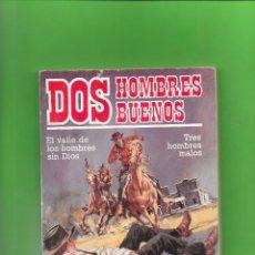 Comics: DOS HOMBRES BUENOS NUMERO 67 EL VALLE DE LOS HOMBRES SIN DIOS Y TRES HOMBRES MALOS. Lote 181860038