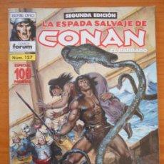 Fumetti: LA ESPADA SALVAJE DE CONAN EL BARBARO Nº 127 - SEGUNDA EDICION - FORUM (GZ). Lote 184614255