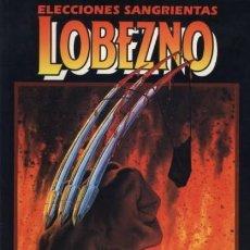 Comics: LOBEZNO ELECCIONES SANGRIENTAS. Lote 187493412