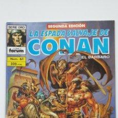Cómics: LA ESPADA SALVAJE DE CONAN EL BARBARO. Nº 61. SERIE ORO - COMICS FORUM - SEGUNDA EDICION. TDKC47. Lote 194619556