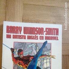Cómics: BARRY WINDSOR-SMITH UN ARTISTA EN INGLES EN MARVEL. Lote 199161981