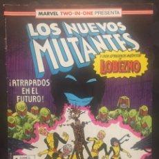 Fumetti: LOS NUEVOS MUTANTES VOL.1 N.47 MARVEL TWO IN ONE CON LOBEZNO . ( 1987/1992 ).. Lote 199932421