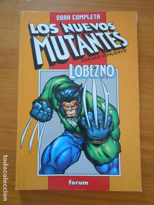 LOS NUEVOS MUTANTES OBRA COMPLETA - VERDAD O MUERTE - LOBEZNO - DIAS DEL FUTURO PASADO (9Ñ2) (Tebeos y Comics - Forum - Otros Forum)