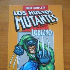 Cómics: LOS NUEVOS MUTANTES OBRA COMPLETA - VERDAD O MUERTE - LOBEZNO - DIAS DEL FUTURO PASADO (9Ñ2). Lote 211655726