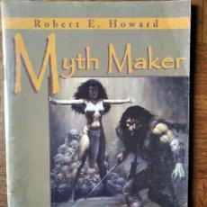 Comics : ESPECIAL ROBERT E. HOWARD, MYTH MAKER: ROY THOMAS, RICHARD CORBEN, TIM SALE, JOHN BOLTON, KELLEY JON. Lote 215995151