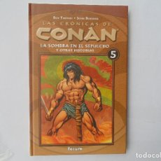 Cómics: LAS CRÓNICAS DE CONAN 5-LA SOMBRA EN EL SEPULCRO Y OTRAS HISTORIAS. Lote 218095807