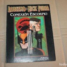 Cómics: LOBEZNO NICK FURIA, CONEXIÓN ESCORPIO, NOVELA GRÁFICA, EDITORIAL FORUM. Lote 218590481