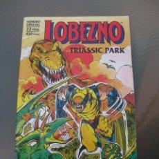 Cómics: LOBEZNO. TRIASSIC PARK. NUMERO ESPECIAL. 72 PAGINAS. 1993. Lote 219041943
