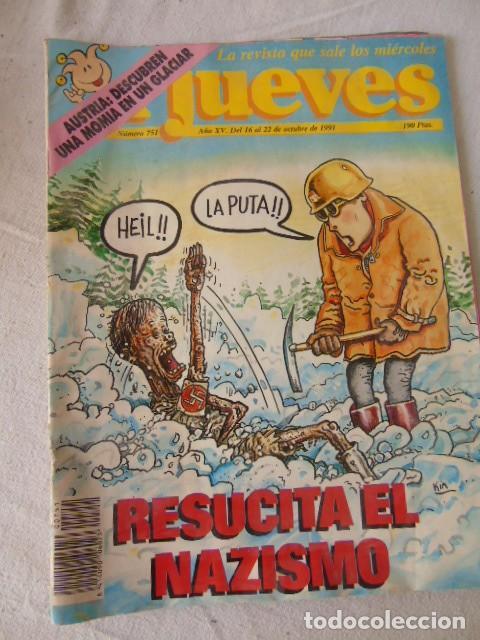 EL JUEVES. RESUCITA EL NAZISMO. Nº 751. OCTUBRE. 1991 (Tebeos y Comics - Forum - 4 Fantásticos)