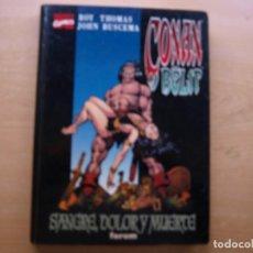 Cómics: CONAN Y BELT - SANGRE, DOLOR Y MUERTE - TAPA DURA - FORUM. Lote 222213311