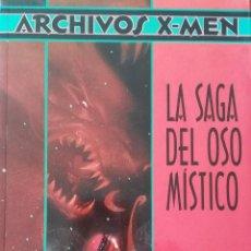Cómics: ARCHIVOS X MEN LA SAGA DEL OSO MISTICO. Lote 232857565