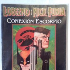Cómics: LOBEZNO NICK FURIA-CONEXION ESCORPIO. Lote 233687370