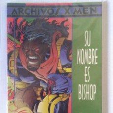 Cómics: ARCHIVOS X-MEN SU NOMBRE ES BISHOP. Lote 233706995