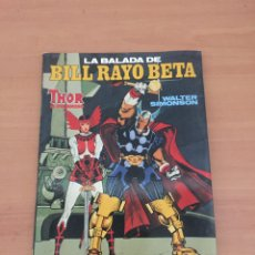 Cómics: LA BALADA DE BILL RAYO BETA. THOR EL PODEROSO. WALTER SIMONSON. FORUM. Lote 235502040