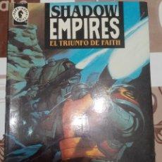 Cómics: SHADOWN EMPIRES: EL TRIUNFO DE FAITH: CHRISTOPHER MOELLER: DARK HORSE: WORLD COMICS: PLANETA. Lote 238374095