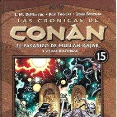 Fumetti: LAS CRÓNICAS DE CONAN, TOMOS. Nº 15, EL PASADIZO DE MULLAH-KAJAR. Lote 253558775