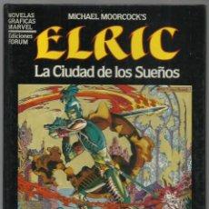 Cómics: NOVELAS GRÁFICAS MARVEL 3: ELRIC: LA CIUDAD DE LOS SUEÑOS, 1984, FORUM, MUY BUEN ESTADO. Lote 278275478