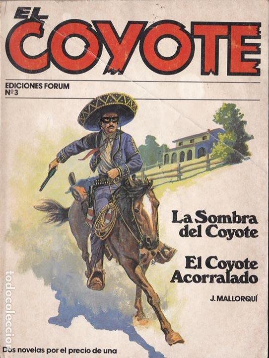LA SOMBRA DEL COYOTE. EL COYOTE ACORRALADO / J. MALLORQUÍ * EL COYOTE Nº 3 * .—EDICIONES FORUM, D.L. (Tebeos y Comics - Forum - Otros Forum)