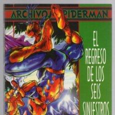 Cómics: ARCHIVOS SPIDERMAN. EL REGRESO DE LOS SEIS SINIESTROS. DAVID MICHELINIE - ERIK LARSEN. Lote 289235698
