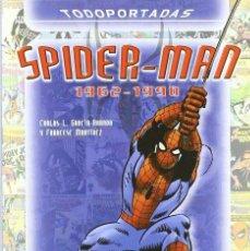 Cómics: TODO PORTADAS: SPIDERMAN 1962 - 1990. ALBERTO SANTOS. 220 PAGINAS. 800 PORTADAS APROXIMADAMENTE. Lote 295447368