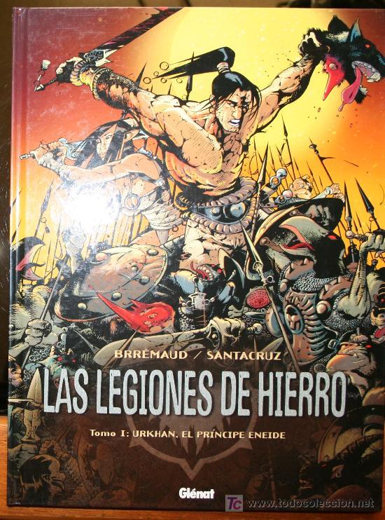 LAS LEGIONES DE HIERRO, URKHAN EL PRINCIPE ENEIDE - BRREMAUD / SANTACRUZ - GLENAT (Tebeos y Comics - Glénat - Comic USA)