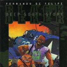 Cómics: DEEP SOUTH STORY - FERNANDO DE FELIPE - GLENAT 1995. Lote 18241331