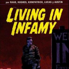 Cómics: LIVING IN INFAMY - RAAB/HUGHES/KIRKPATRICK/LUCAS/AUSTIN - GLENAT - 2007. Lote 20713624