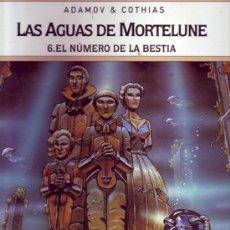 Cómics: LAS AGUAS DE MORTELUNE 6 EL NUMERO DE LA BESTIA. ADAMOV & COTHIAS.. Lote 26288444