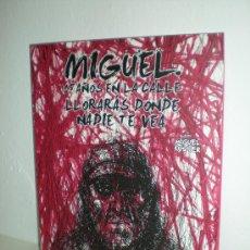 Cómics: MIGUEL: 15 AÑOS EN LA CALLE, LLORARAS DONDE NADIE TE VEA - MIGUEL FUSTER - GLENAT. Lote 26522662