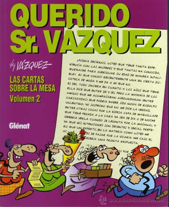 QUERIDO SEÑOR VAZQUEZ, LAS CARTAS SOBRE LA MESA VOL. 2 - BY VAZQUEZ - ED. GLENAT 1995 (Tebeos y Comics - Glénat - Autores Españoles)