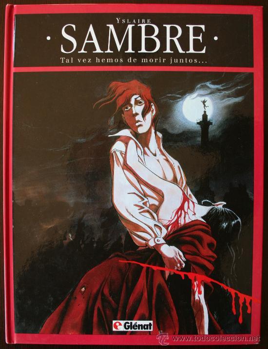 SAMBRE - TAL VEZ HEMOS DE MORIR JUNTOS... - YSLAIRE - T. 4 - GLENAT (Tebeos y Comics - Glénat - Autores Españoles)