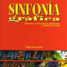 Cómics: SINFONÍA GRÁFICA - VARIACIONES EN LAS UNIDADES ESTRUCTURALES Y NARRATIVAS DEL CÓMIC - GARCÍA SANCHEZ. Lote 28335609