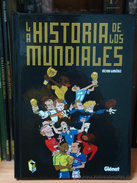 LA HISTORIA DE LOS MUNDIALES, DE VÍCTOR GIMÉNEZ (Tebeos y Comics - Glénat - Autores Españoles)