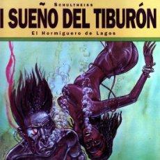 Cómics: EL SUEÑO DEL TIBURÓN Nº1- EL HORMIGUERO DE LAGOS (SCHULTHEISS). Lote 30006455