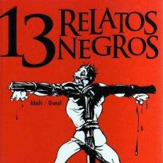 Cómics: 13 RELATOS NEGROS (ABULÍ - OSWAL) - CJ116. Lote 30089254