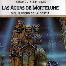 Cómics: LAS AGUAS DE MORTELUNE Nº6 - EL NÚMERO DE LA BESTIA (ADAMOV & COTHIAS). Lote 30102193