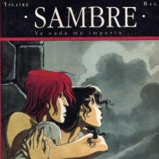 Cómics: SAMBRE - T1: YA NADA ME IMPORTA. (YSLAIRE -BALAC). Lote 31272214