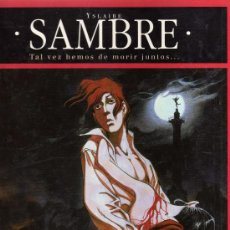 Cómics: SAMBRE - T4: TAL VEZ HEMOS DE MORIR JUNTOS... (YSLAIRE -BALAC). Lote 31284818