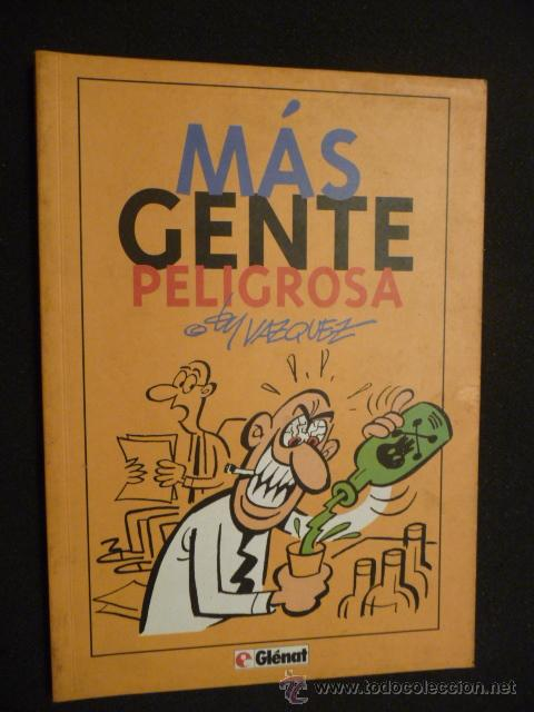 MÁS GENTE PELIGROSA. BY VÁZQUEZ. GLÉNAT. (Tebeos y Comics - Glénat - Autores Españoles)