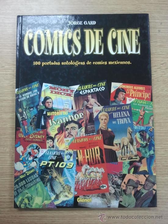 COMICS DE CINE 100 PORTADAS ANTOLOGICAS DE COMICS MEXICANOS (Tebeos y Comics - Glénat - Autores Españoles)