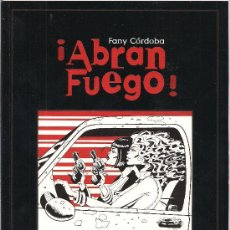 Cómics: ¡ABRAN FUEGO! - FANY CÓRDOBA - ED. GLÉNAT 2001. Lote 34412628