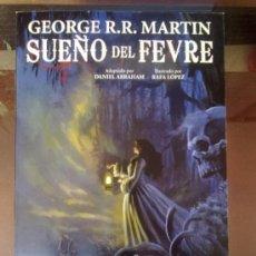 Cómics: SUEÑO DEL FEVRE (DEL AUTOR DE JUEGO DE TRONOS). Lote 34786366