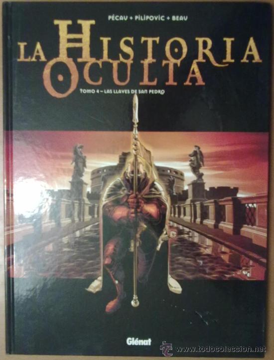 LA HISTORIA OCULTA TOMO 4 LAS LLAVES DE SAN PEDRO (Tebeos y Comics - Glénat - Autores Españoles)