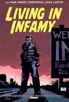 LIVING IN INFAMY POR RAAB & KIRKPATRICK & LUCAS Y AUSTIN EDICIONES GLÉNAT (Tebeos y Comics - Glénat - Comic USA)