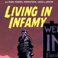 Cómics: LIVING IN INFAMY POR RAAB & KIRKPATRICK & LUCAS Y AUSTIN EDICIONES GLÉNAT. Lote 36365351
