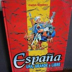 Cómics: ESPAÑA UNA, GRANDE Y LIBRE. CARLOS GIMÉNEZ. GLÉNAT.. Lote 36829355